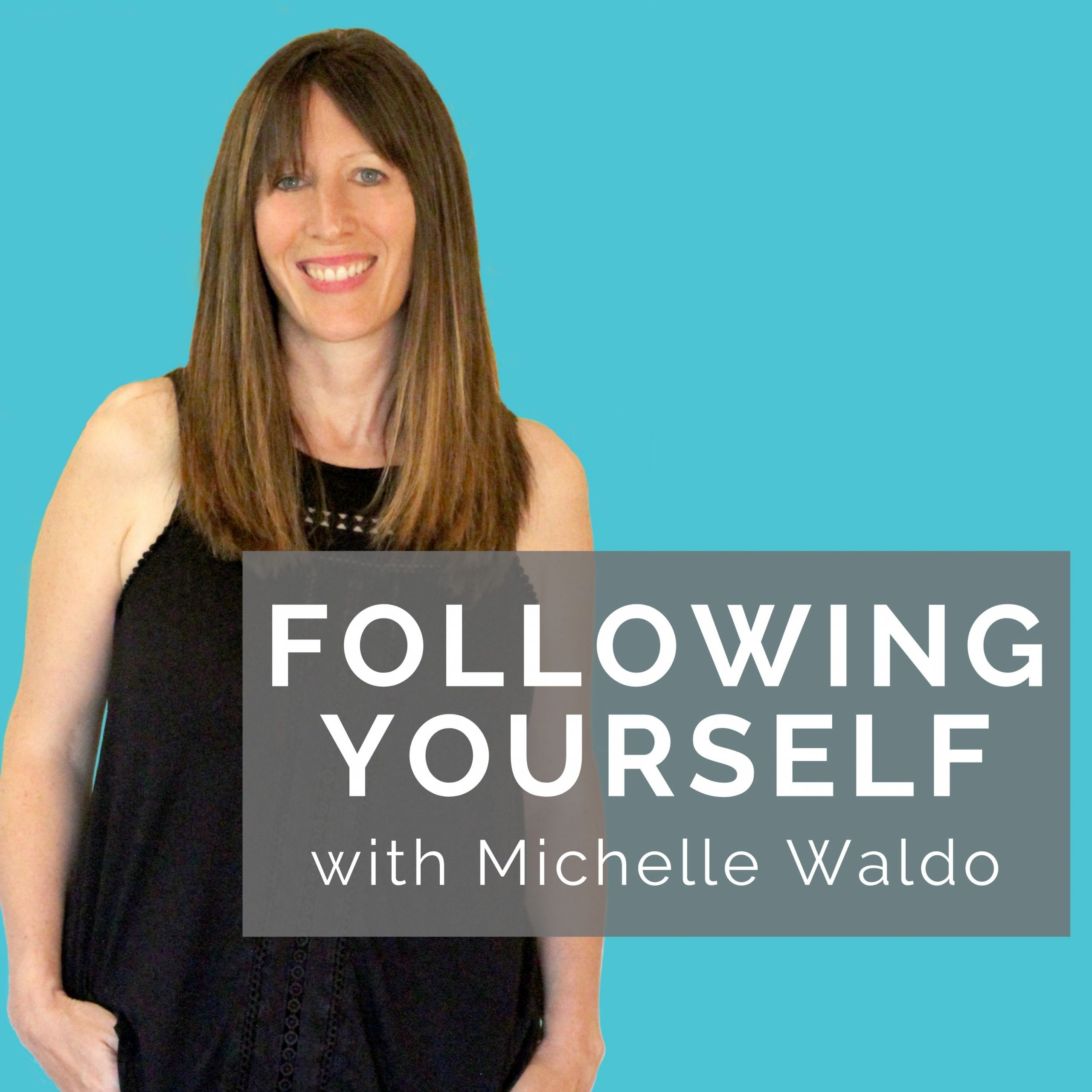 Following Yourself With Michelle Waldo Podcast Image